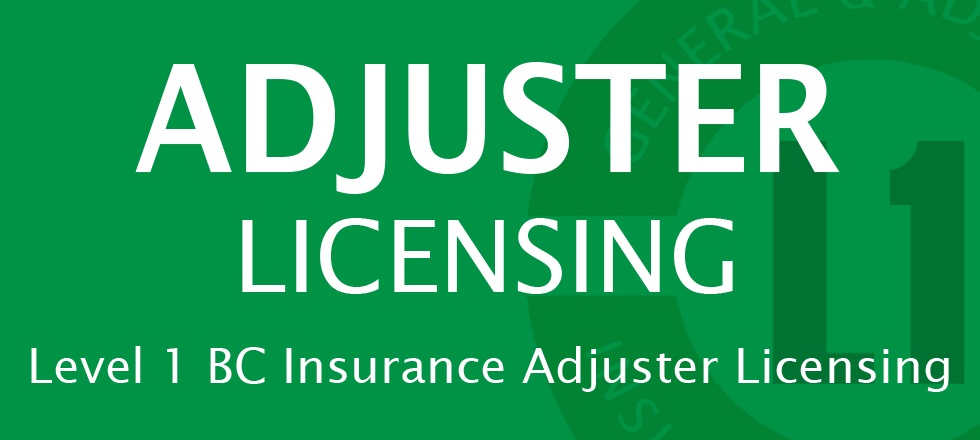 ADJUSTER LICENSING LEVEL 1 BC ADJUSTER INSURANCE LICENSING (MORE INFO)