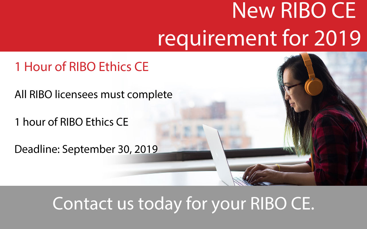 New RIBO CE requirement for 2019 - All RIBO licensees must complete 1 hour of RIBO Ethics CE by September 30, 2019.